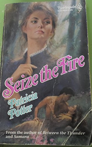 9780373286263: Seize the Fire (Harlequin Historical)