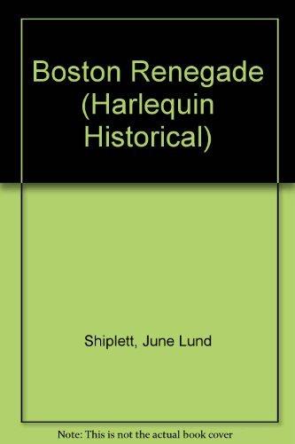 Boston Renegade (Harlequin Historical Romance #139): Shiplett, June Lund