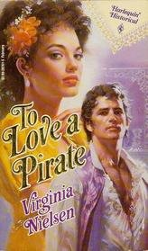 To Love a Pirate (Harlequin Historical, 161) (0373287615) by Virginia Nielsen