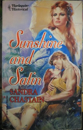 Sunshine And Satin (Harlequin Historical, No. 198) (0373287984) by Sandra Chastain