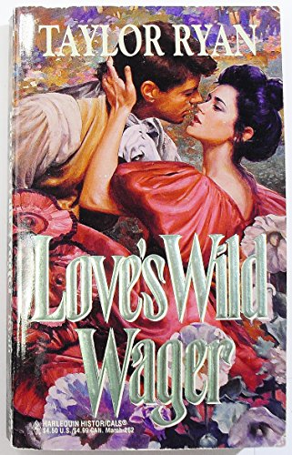 Love s Wild Wager (Harlequin Historical, No: Taylor Ryan