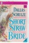 Short Straw Bride (Harlequin Historical, 339): Schulze, Dallas