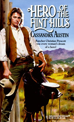 9780373289974: Hero of the Flint Hills (Harlequin Historical)
