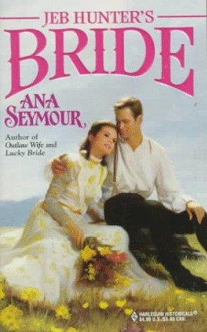 9780373290123: Jeb Hunter's Bride (Historical , No 412)