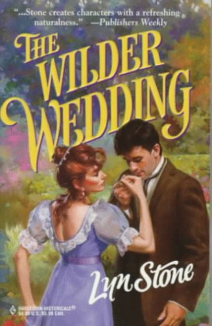 The Wilder Wedding (Historical , No 413) (9780373290130) by Lyn Stone