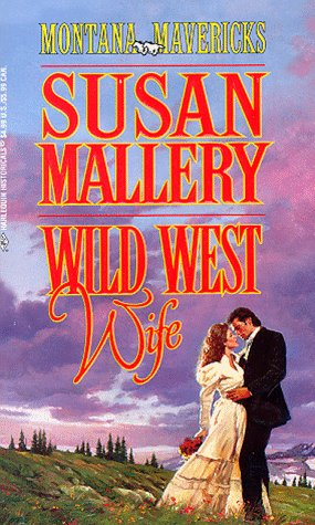 9780373290192: Wild West Wife (Montana Mavericks: Return To Whitehorn) (Historical , No 419) by Susan Mallery