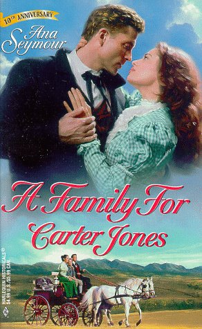 A Family For Carter Jones (Harlequin Historicals , No 433): Seymour, Ana