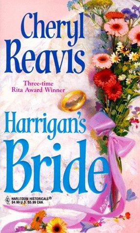 Harrigan's Bride (Harlequin Historicals, 439): Reavis, Cheryl