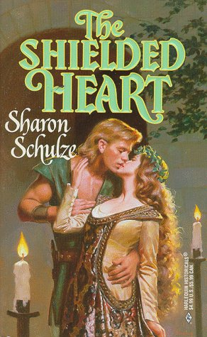 The Shielded Heart (Sharon Schulze, Harlequin Historical: Sharon Schulze