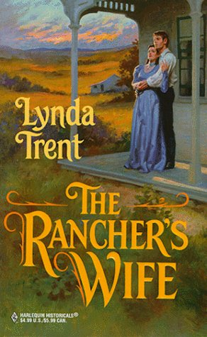 9780373290703: Rancher's Wife (Harlequin Historical, No 470)