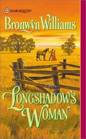 Longshadow's Woman (An Indian Romance) (Harlequin Historical Romance #553): Williams, Bronwyn