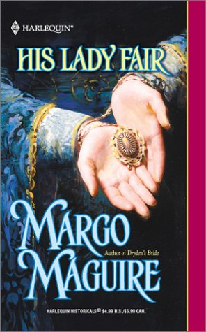 His Lady Fair (A Medieval Romance) (Harlequin: Maguire, Margo
