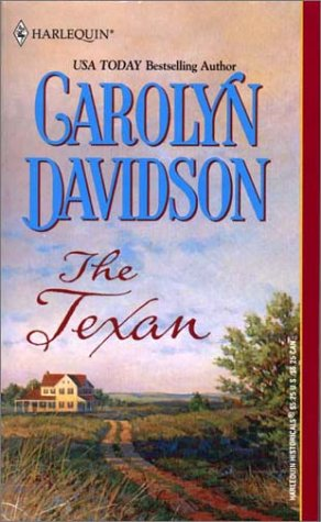 The Texan (9780373292158) by Carolyn Davidson