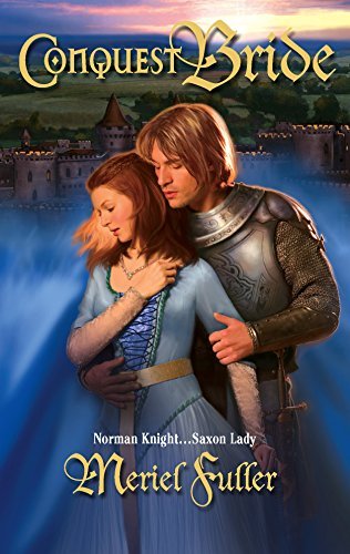 Conquest Bride (A Medieval Romance) (Harlequin Historical Romance #782)