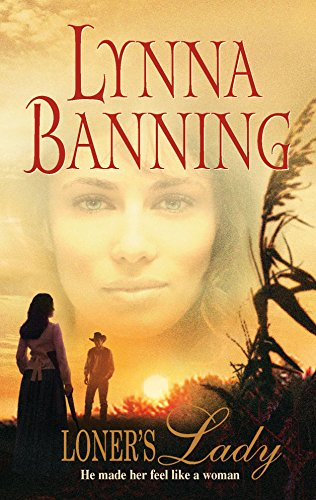 Loner's Lady (Harlequin Historical Romance #806): Banning, Lynna