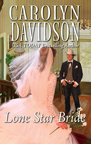 Lone Star Bride (0373294085) by Carolyn Davidson