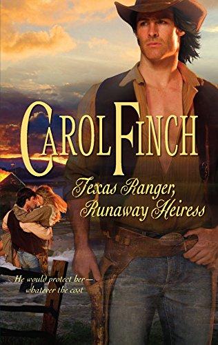 Texas Ranger, Runaway Heiress: Finch, Carol