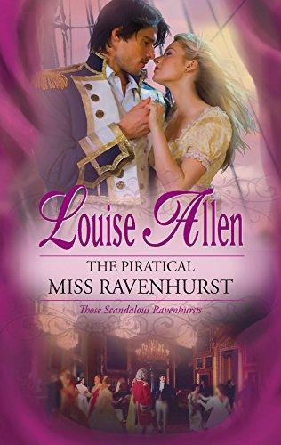 The Piratical Miss Ravenhurst : Those Scandalous Ravenhursts (A Harlequin Regency Romance) (...