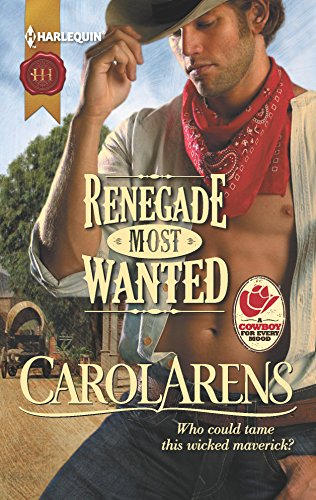 Renegade Most Wanted (Harlequin Historical): Arens, Carol