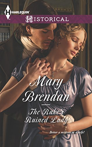 The Rake's Ruined Lady (Harlequin Historical\Society Scandals): Brendan, Mary