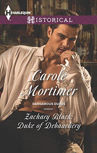 Zachary Black: Duke of Debauchery (Dangerous Dukes): Carole Mortimer