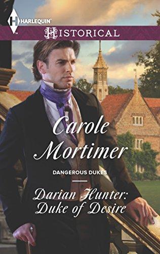 Darian Hunter: Duke of Desire (Dangerous Dukes): Carole Mortimer