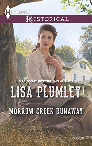 Morrow Creek Runaway (Harlequin Historical): Lisa Plumley