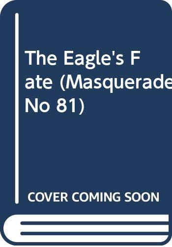 The Eagle's Fate (Masquerade, No 81): Dinah Dean