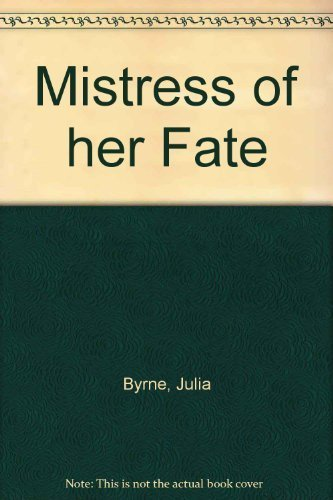 9780373303212: Mistress of Her Fate (Harlequin Historical)