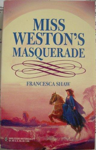 Miss Weston's Masquerade: Shaw, Francesca