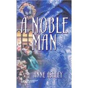 9780373304127: A Noble Man (The Steepwood Scandal, Book 6) (Harlequin Historical Series #103)