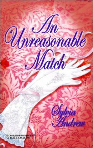 9780373304141: An Unreasonable Match (The Steepwood Scandal, Book 7) (Harlequin Historical Series #105)