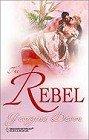 9780373304530: The Rebel (A Harlequin Regency Romance) (A Harlequin Historical Romance)