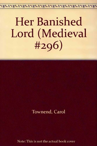 9780373306053: Her Banished Lord (Medieval #296)