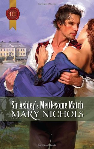 9780373306176: Sir Ashley's Mettlesome Match (Harlequin Historical 308, 308)