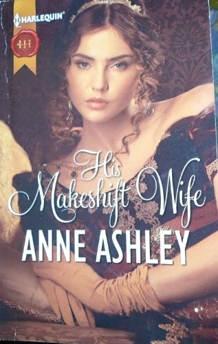 9780373306459: His Makeshift Wife (Harlequin Historicals, 336)