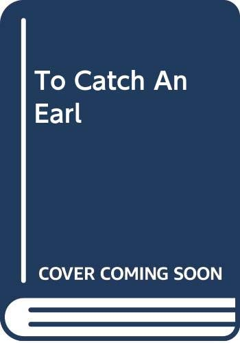 9780373310067: To Catch An Earl