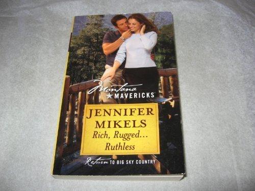9780373310517: Rich, Rugged... Ruthless (Montana Mavericks #29)