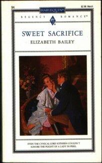 Sweet Sacrifice (Harlequin Regency Romance #94): Bailey, Elizabeth