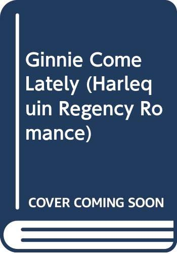 9780373312085: Ginnie Come Lately (Harlequin Regency Romance)