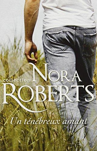 UN T?N?BREUX AMANT: ROBERTS,NORA
