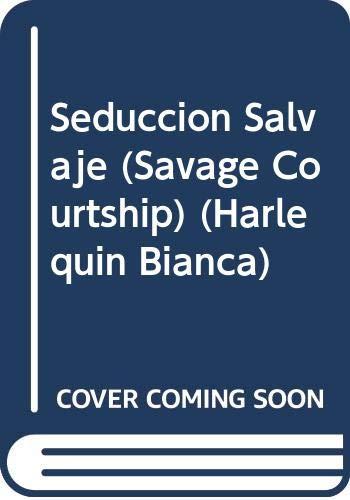 9780373333592: Seduccion Salvaje (Harlequin Bianca)