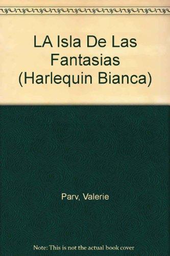 9780373333622: LA Isla De Las Fantasias (Harlequin Bianca)