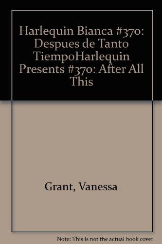 9780373333707: Despues De Tanto Tiempo (Harlequin Bianca)