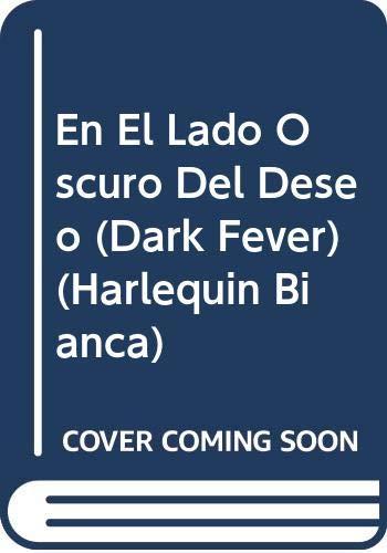 9780373333912: En El Lado Oscuro del Deseo (Harlequin Bianca)