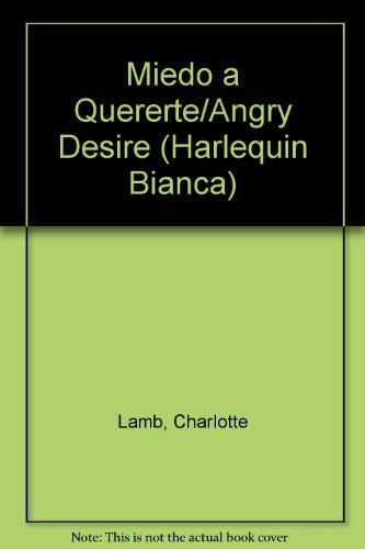 Miedo A Quererte (Angry Desire): Charlotte Lamb