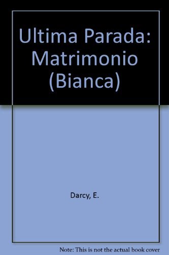 Ultima Parada: Matrimomio  (Last Stop Marriage) (Bianca) (0373334036) by Darcy