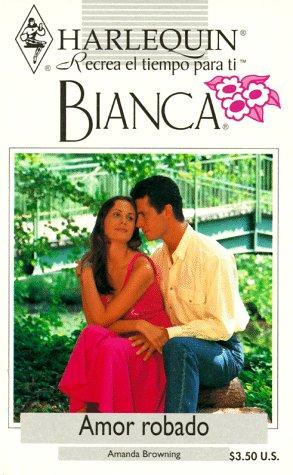 9780373334575: Amor Robado (Bianca)