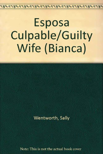 9780373334629: Esposa Culpable/Guilty Wife (Bianca)