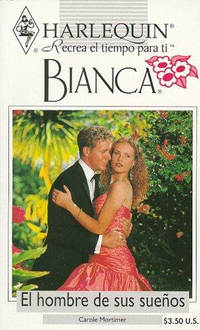 9780373334810: Harlequin Bianca: novelas con corazón, aventura, intriga y pasión (el hombre de sus sueños)